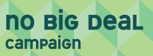 No Big Deal Campaign